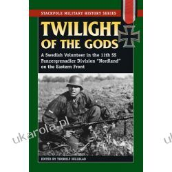 Twilight of the Gods: A Swedish Volunteer in the 11th SS Panzergrenadier Division on the Eastern Front (Smhs) (Stackpole Military History) Kalendarze ścienne