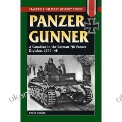 Panzer Gunner: A Canadian in the German 7th Panzer Division, 1944-45 (Smhs) (Stackpole Military History)