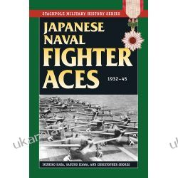 Japanese Naval Fighter Aces: 1932-45 (Stackpole Military History) Kalendarze ścienne