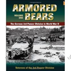 Armored Bears: Vol.1, the German 3rd Panzer Division in World War II (Military) Pozostałe