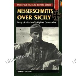 Messerschmitts Over Sicily: Diary of a Luftwaffe Fighter Commander (Stackpole Military History) Kalendarze ścienne