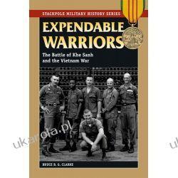 Expendable Warriors: The Battle of Khe Sanh and the Vietnam War: The Battle of Khe Sanh & the Vietnam War (Military History) (Stackpole Military History) Kalendarze ścienne