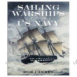 Sailing Warships of the U.S. Navy Donald L. Canney Pozostałe