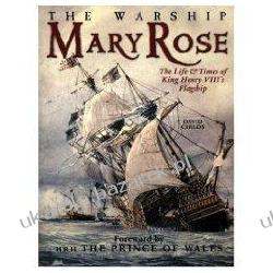 The Warship Mary Rose: The Life and Times of King Henry VIII's Flagship David Childs Kalendarze ścienne