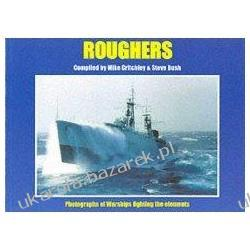ROUGHERS Warships Fight the Seas Mike Critchley; Steve Bush