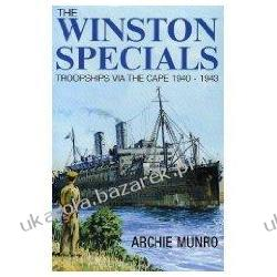 The Winston Specials: Troopships Via the Cape 1940-1943 Archie Munro Czasy nowożytne