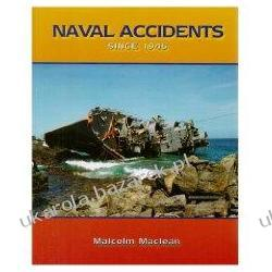 NAVAL ACCIDENTS SINCE 1945 Malcolm MacLean