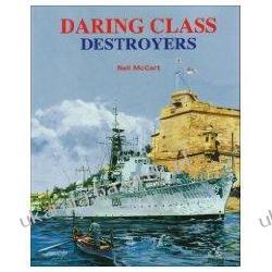 DARING CLASS DESTROYERS Neil Mccart