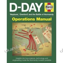 D-Day Manual: Insights into how science, technology and engineering made the Normandy invasion possible (Operations Manual)  Pozostałe