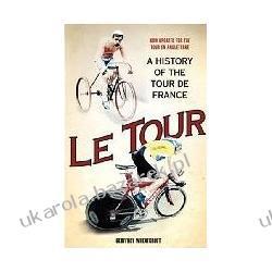 Le Tour: A History of the Tour de France Geoffrey Wheatcroft Kalendarze ścienne
