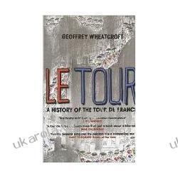 Le Tour: A History of the Tour de France, 1903-2003 Geoffrey Wheatcroft Kalendarze ścienne
