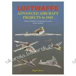 Luftwaffe Advanced Aircraft Projects to 1945 Vol 1 Fighters & Ground-Attack Aircraft, Arado to Junkers Pozostałe