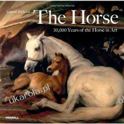 The Horse: 30,000 Years of the Horse in Art