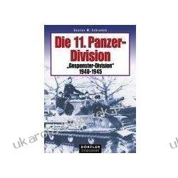 """Die 11. Panzer-Division """"Gespenster-Division"""" 1940-1945 Schrodek Gustav W. Kalendarze ścienne"""