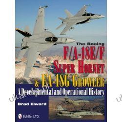 Boeing F/A-18E/F Super Hornet & EA-18G Growler: A Developmental and Operational History Albumy i czasopisma