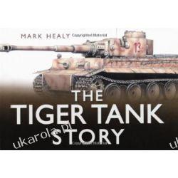 The Tiger Tank Story (Story (History Press)) Pozostałe