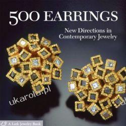 500 Earrings: New Directions in Contemporary Jewelry (Lark Jewellery) (500 (Lark Paperback)) Pozostałe