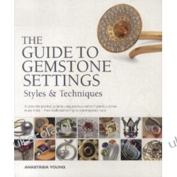 The Guide to Gemstone Settings: Styles and Techniques Pozostałe