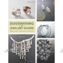 Silversmithing for Jewelry Makers Zagraniczne