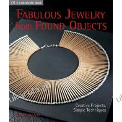 Fabulous Jewelry from Found Objects: Creative Projects, Simple Techniques (Lark Jewelry Books) Kalendarze ścienne