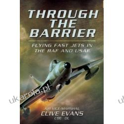 Through the Barrier: Flying Fast Jets in the RAF and USAF Sztuka, malarstwo i rzeźba