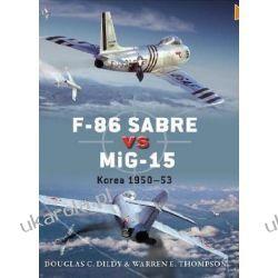 F-86 Sabre Vs MiG-15: Korea, 1950-53 (Duel)