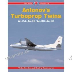 Antonov's Turboprop: v. 12: Twins - An-24/An-26/An-30/An32 (Red Star)