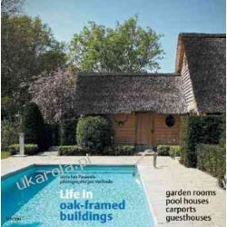Life in Oak-framed Buildings: Garden Rooms, Pool Houses, Carports, Guesthouses Samochody