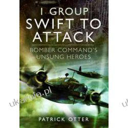 1 Group: Swift to Attack: Bomber Command's Unsung Heroes  Pozostałe