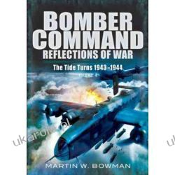 Bomber Command: Reflections of War: Battles with the Nachtjagd (30/31 March - September 1944) (Raf Bomber Command: Reflections of War) Pozostałe