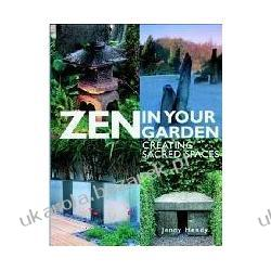 ZEN IN YOUR GARDEN Creating Sacred Spaces Jenny Hendy