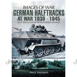 German Halftracks at War 1939-1945 (Images of War)  Kalendarze ścienne