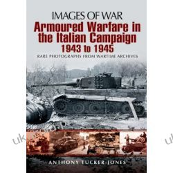 Armoured Warfare in Italian Campaign 1943-1945 (Images of War)  Kalendarze ścienne