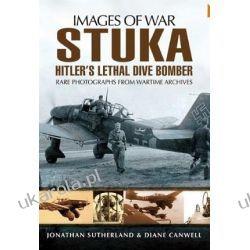 Stuka: Hitler's Lethal Dive Bomber (Images of War) Lotnictwo