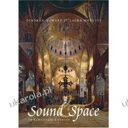 Sound and Space in Renaissance Venice: Architecture, Music, Acoustics Pozostałe