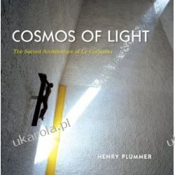 Cosmos of Light: The Sacred Architecture of Le Corbusier Pozostałe