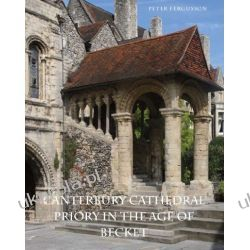 Canterbury Cathedral Priory in the Age of Becket (Paul Mellon Centre for Studies in British Art)