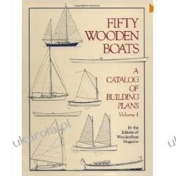 Fifty Wooden Boats: A Catalog of Building Plans Pozostałe