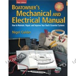 Boatowner's Mechanical and Electrical Manual: How to Maintain, Repair, and Improve Your Boat's Essential Systems (Boatowners) Cały świat