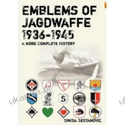 Emblems of Jagdwaffe 1936-1945; A More Complete History Pozostałe