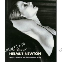 Helmut Newton: Best of Helmut Newton: Selections from his photographic work (Schirmer art books on art, photography & erotics) Sztuka, malarstwo i rzeźba