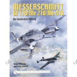 Messerschmitt BF 110/Me 410: An Illustrated History