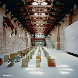 Tadao Ando: Venice: The Pinault Collection at the Palazzo Grassi and the Punta Della Dogana