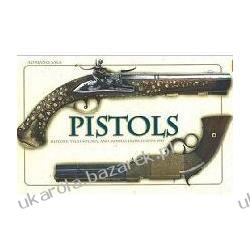 Pistols: History, Technology and Models from 1550 to 1913 Adriano Sala Zagraniczne