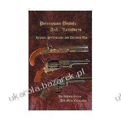 Percussion Pistols and Revolvers: History, Performance and Practical Use Mike Cumpston; Johnny Bates Kalendarze ścienne