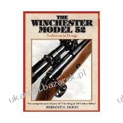 The Winchester Model 52: Perfection in Design Herbert G. Houze Marynarka Wojenna