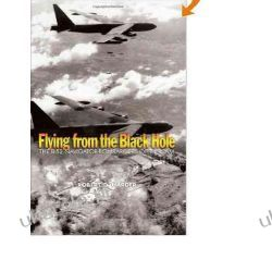 Flying from the Black Hole: The B-52 Navigator-Bombardiers of Vietnam Pozostałe