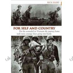 For Self And Country: For the Wounded in Vietnam the Journey Home Took More Courage Than Going into Battle Pozostałe