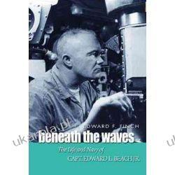 Beneath The Waves: The Life and Navy of Edward L. Beach, Jr. Kalendarze książkowe