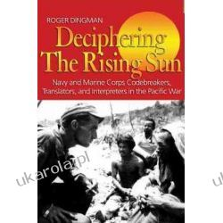 Deciphering the Rising Sun: Navy and Marine Corps Codebreakers, Translators, and Interpreters in the Pacific War Postaci historyczne pozostałe